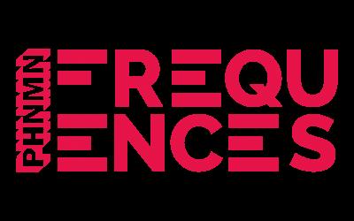 Save the date : le PHNMN Fréquences débarque !